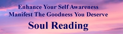 Enhance your Life trajectory with a focused and personalized Soul Reading.